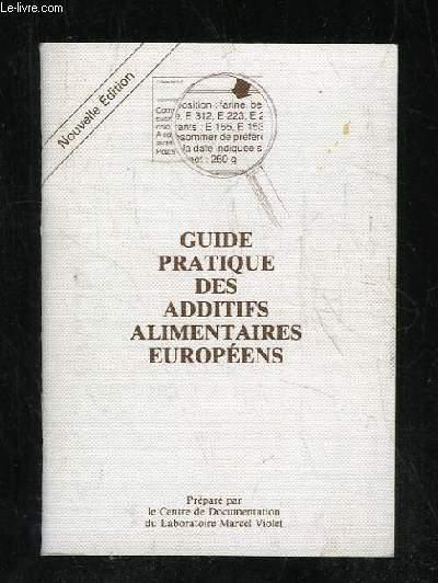 GUIDE PRATIQUE DES ADDITIFS ALIMENTAIRES EUROPEENS.