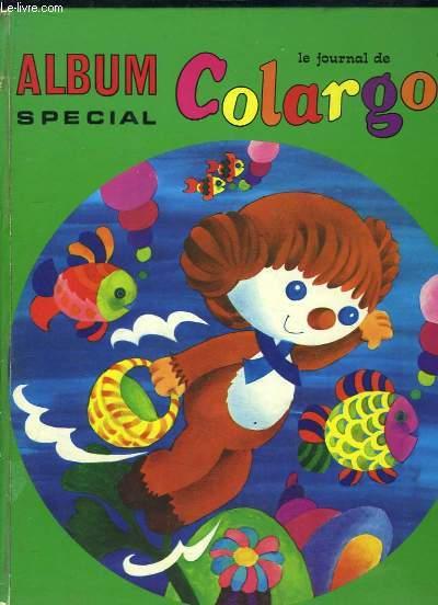ALBUM SPECIAL LE JOURNAL DE COLARGOL N° 1.N° 18, 6, 17, 13, 8, 15 ET 16.