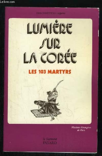 LUMIERE SUR LA COREE LES 103 MARTYRS. MISSIONS ETRANGERES DE PARIS.