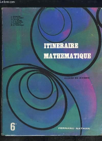 ITINERAIRE MATHEMATIQUE CLASSE DE SIXIEME.