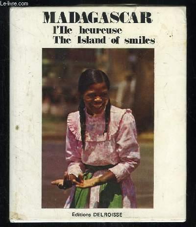 MADAGASCAR L ILE HEUREUSE. THE ISLAND OF SMILES. TEXTE FRANCAIS ANGLAIS.