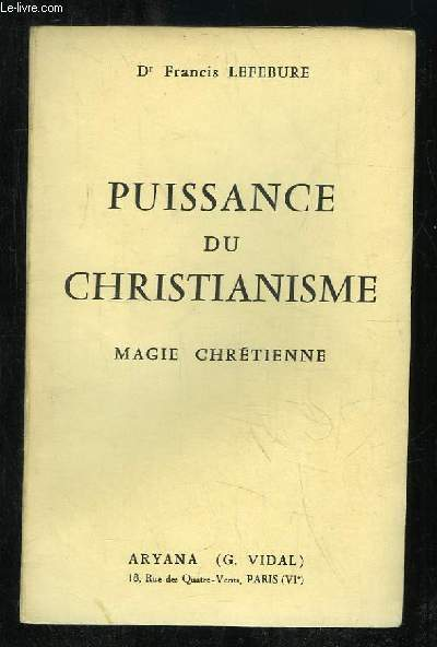 PUISSANCE DU CHRISTIANISME. MAGIE CHRETIENNE.