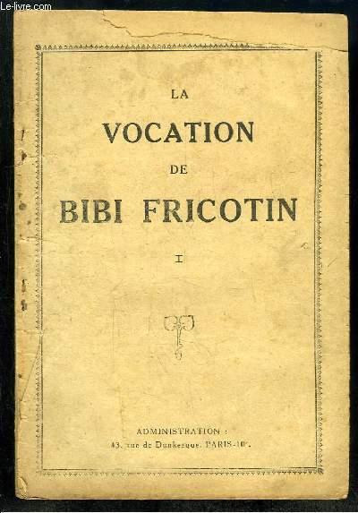 LA VOCATION DE BIBI FRICOTIN.