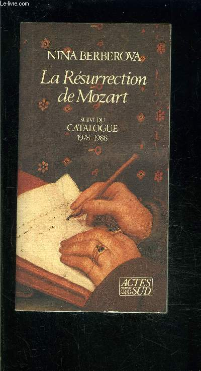 LA RESURRECTTION DE MOZART- SUIVI DE CATALOGUE 1978-1988