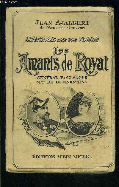 MEMOIRES SUR UNE TOMBE- LES AMANTS DE ROYAT- GENERAL BOULANGER Mme DE BONNEMAINS