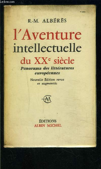 L AVENTURE INTELLECTUELLE DU XXe SIECLE- PANORAMA DES LITTERATURES EUROPEENNES
