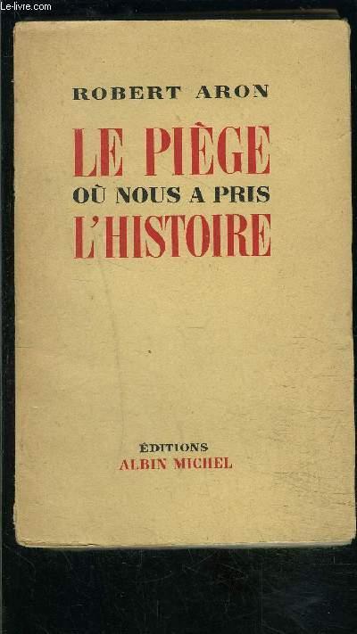 LE PIEGE OU NOUS A PRIS L HISTOIRE