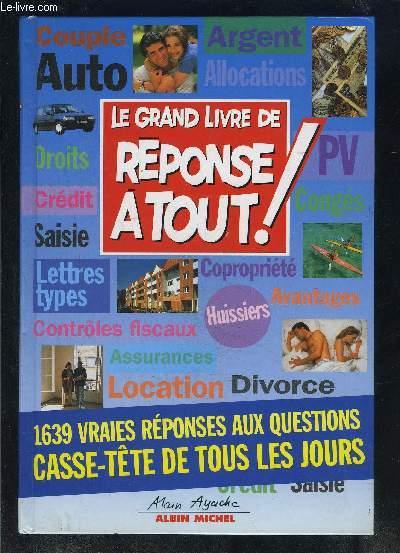 LE GRAND LIVRE DE REPONSE A TOUT!- 1639 VRAIES REPONSES AUX QUESTIONS CASSE TETE DE TOUS LES JOURS