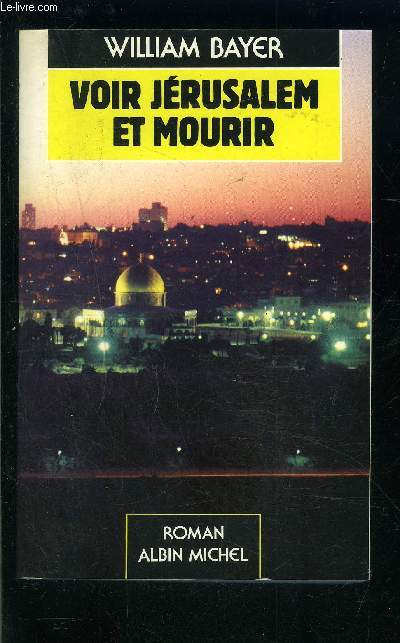 VOIR JERUSALEM ET MOURIR
