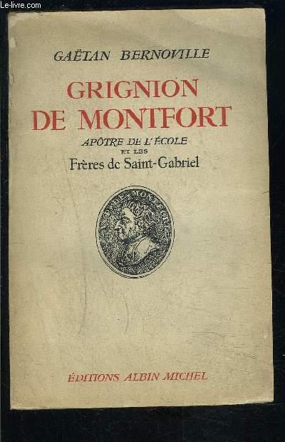 GRIGNION DE MONTFORT- APOTRE DE L ECOLE ET LES FRERES DE SAINT GABRIEL