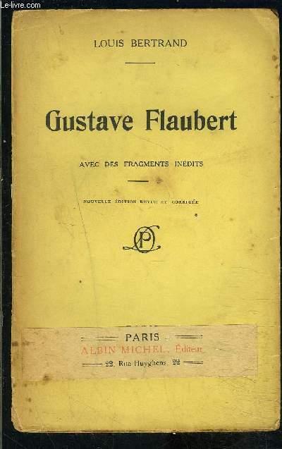 GUSTAVE FLAUBERT avec des fragments inédits
