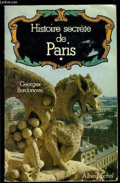 HISTOIRE SECRETE DE PARIS- TOME 1