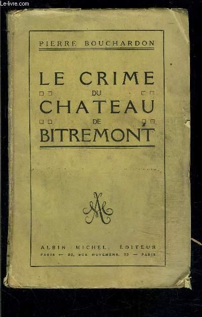 LE CRIME DU CHATEAU DE BITREMONT