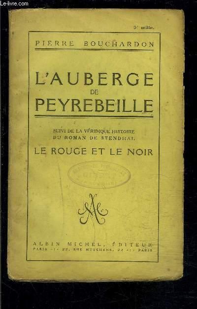 L AUBERGE DE PEYREBEILLE- suivi de LA VERIDIQUE HISTOIRE DU ROMAN DE STENDHAL: LE ROUGE ET LE NOIR