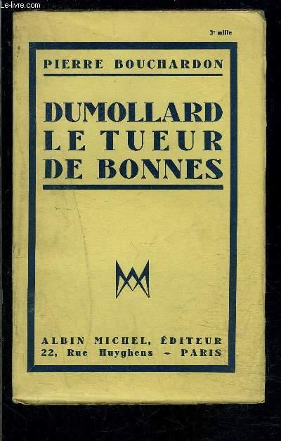 DUMOLLARD LE TUEUR DE BONNES