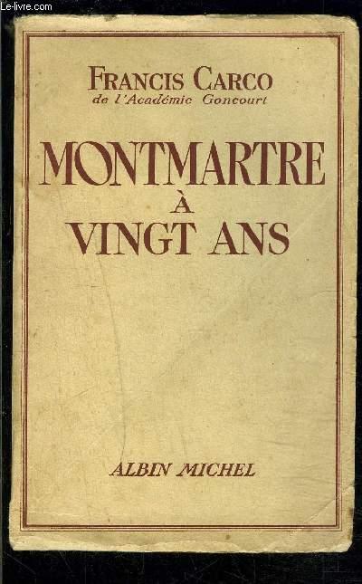 MONTMARTRE A VINGT ANS