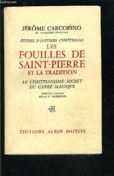 LES FOUILLES DE SAINT PIERRE ET LA TRADITION- LE CHRISTIANNISME SECRET DU CARRE MAGIQUE