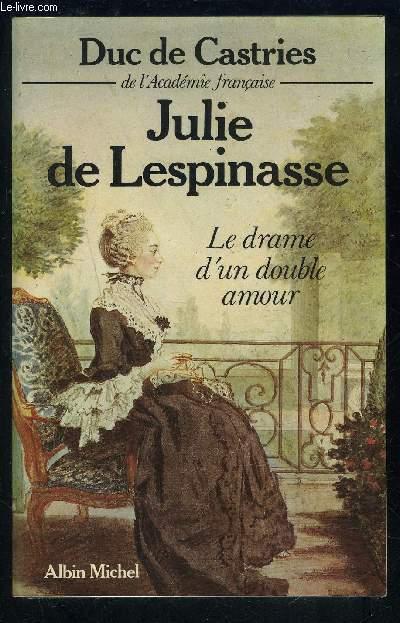 JULIE DE LESPINASSE- LE DRAME D UN DOUBLE AMOUR