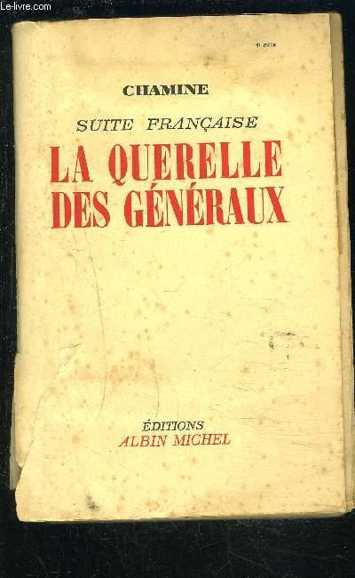 LA QUERELLE DES GENERAUX- SUITE FRANCAISE