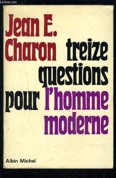 TREIZE QUESTIONS POUR L HOMME MODERNE