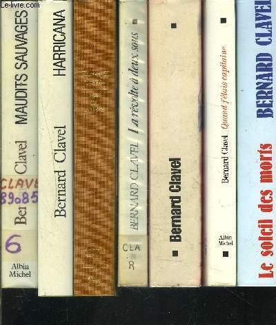 LOT DE 17 LIVRES DIFFERENTS DE BERNARD CLAVEL- LE SOLEIL DES MORTS- QUAND J ETAIS CAPITAINE- LE SOLEIL DES MORTS-  LA REVOLTE A DEUX SOUS- L OR DE LA TERRE- HARRICANA- MAUDITS SAUVAGES- LA GUINGUETTE- MISERERE- AMAROK- L ANGELUS DU SOIR- CARGO POUR...