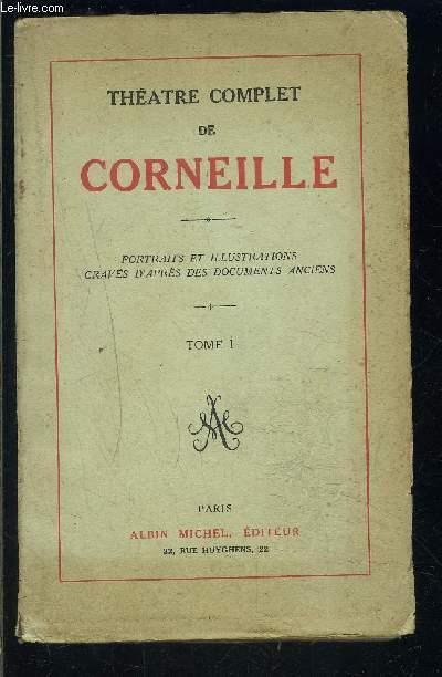 THEATRE COMPLET DE CORNEILLE- TOME 1- Mélite- Clitandre- La veuve