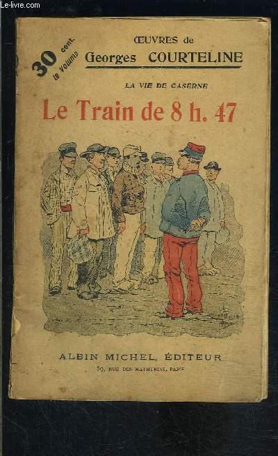 LE TRAIN DE 8H47- LA VIE DE CASERNE- TOME 1