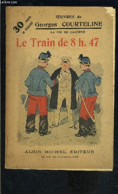 LE TRAIN DE 8H47- LA VIE DE CASERNE- TOME 2