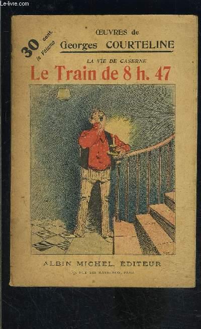 LE TRAIN DE 8H47- LA VIE DE CASERNE- TOME 3