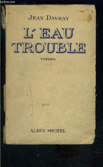 L EAU TROUBLE
