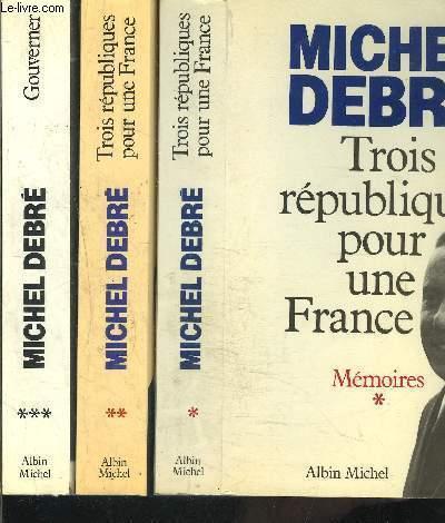 TROIS REPUBLIQUES POUR UNE FRANCE- GOUVERNER / 3 TOMES EN 3 VOLUMES / MEMOIRES 1. COMBATTRE / MEMOIRES 2. 1946-1958- AGIR / MEMOIRES 3. 1958-1962