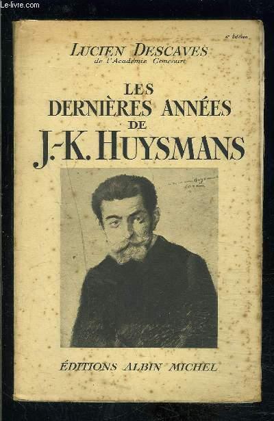 LES DERNIERES ANNEES DES J.K. HUYSMANS