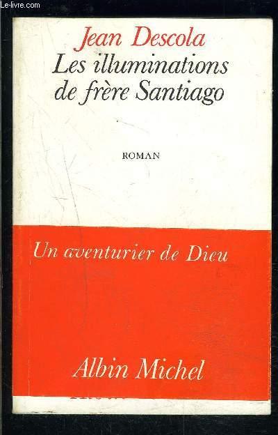 LES ILLUMINATIONS DE FRERE SANTIAGO