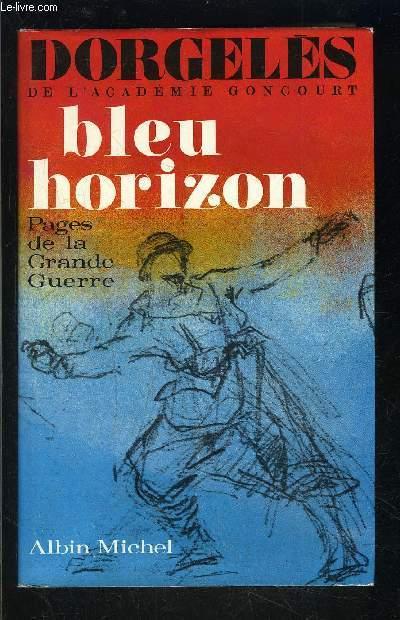 BLEU HORIZON- PAGES DE LA GRANDE GUERRE