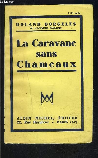 LA CARAVANE SANS CHAMEAUX