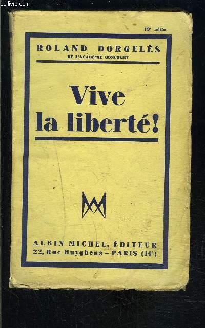 VIVE LA LIBERTE!