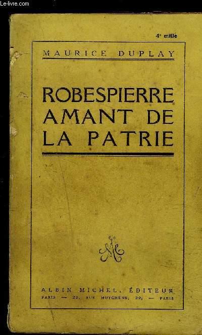 ROBESPIERRE AMANT DE LA PATRIE