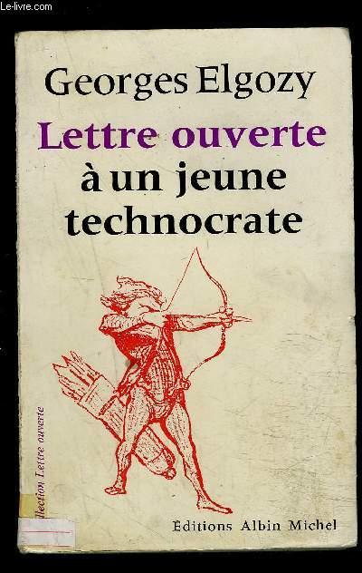 LETTRE OUVERTE A UN JEUNE TECHNOCRATE