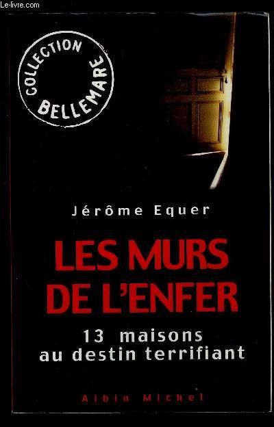 LES MURS DE L ENFER- 13 MAISONS AU DESTIN TERRIFIANT