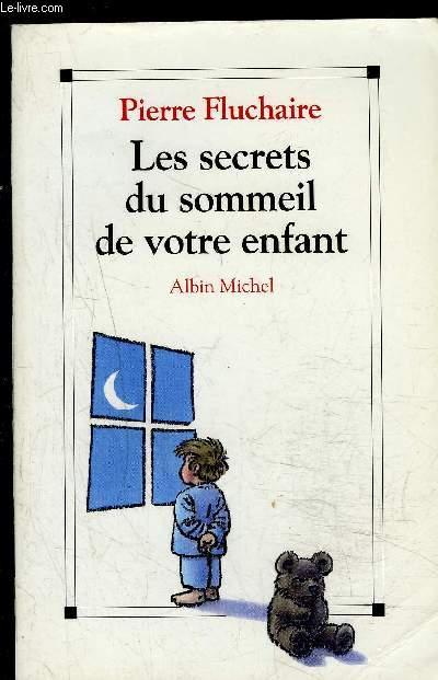 LES SECRETS DU SOMMEIL DE VOTRE ENFANT
