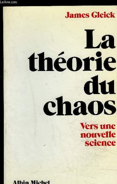 LA THEORIE DU CHAOS- VERS UNE NOUVELLE SCIENCE