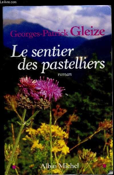 LE SENTIER DES PASTELLIERS