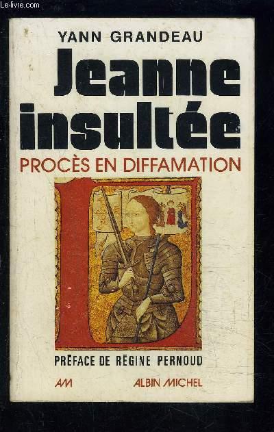 JEANNE INSULTEE- PROCES EN DIFFAMATION- ENVOI DE L AUTEUR