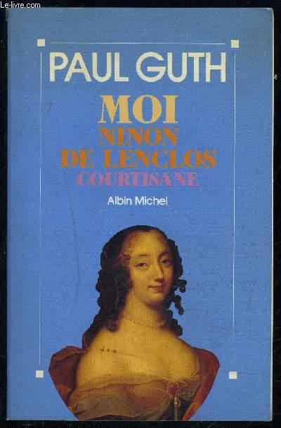 MOI NINON DE LENCLOS COURTISANE