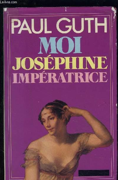 MOI JOSEPHINE IMPERATRICE