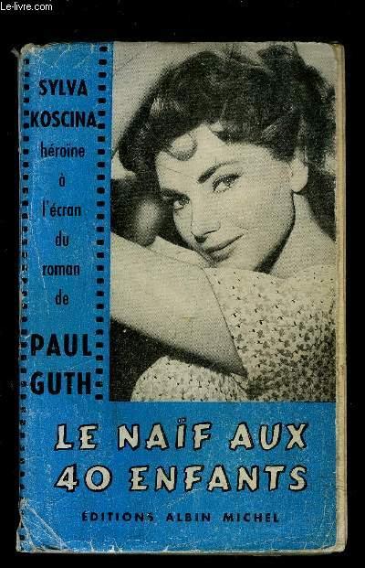 LE NAIF AUX 40 ENFANTS- SYLVA KOSCINA HEROINE A L ECRAN DU ROMAN DE PAUL GUTH