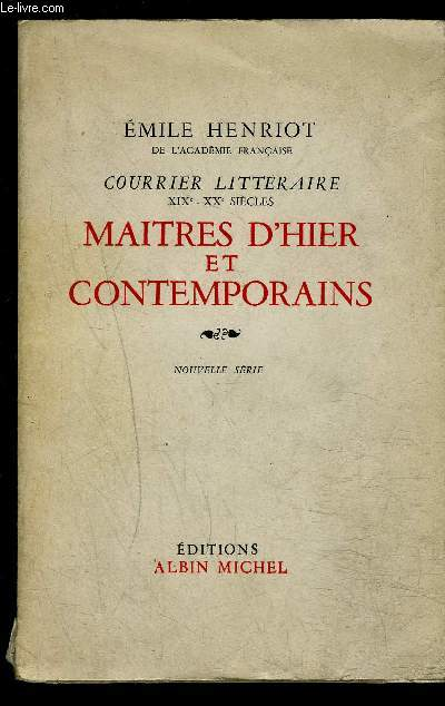 COURRIER LITTERAIRE- XIXe-XXe SIECLES- MAITRES D HIER ET CONTEMPORAINS- TOME 2