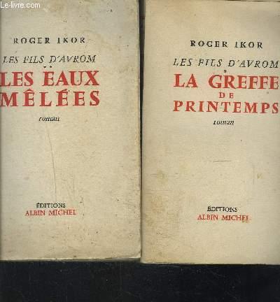 LES FILS D AVROM- 2 TOMES EN 2 VOLUMES- LA GREFFE DE PRINTEMPS- LES EAUX MELEES