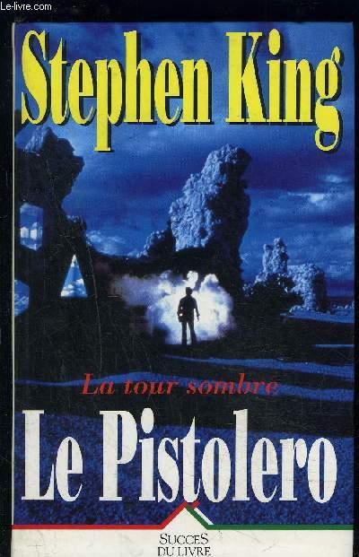 LE PISTOLERO- LA TOUR SOMBRE