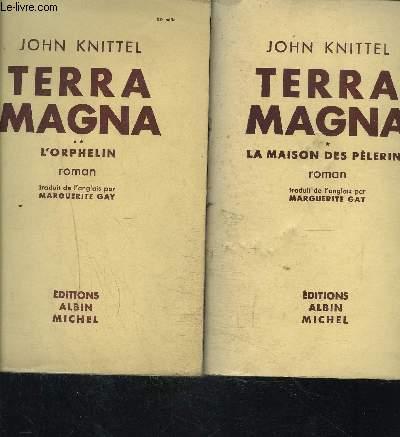 TERRA MAGNA- 2 TOMES EN 2 VOLUMES- TOME 1. LA MAISON DES PELERINS- TOME 2. L ORPHELIN